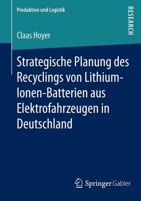Cover of 'Strategische Planung des Recyclings von Lithium-Ionen-Batterien aus Elektrofahrzeugen in Deutschland'