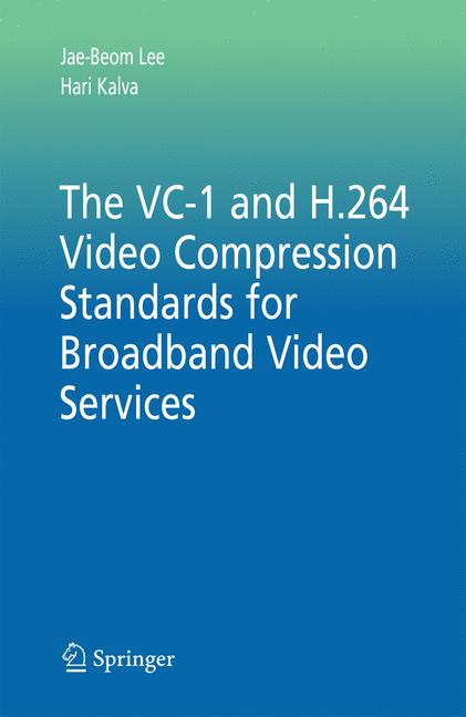 Cover of 'The VC-1 and H.264 Video Compression Standards for Broadband Video Services'