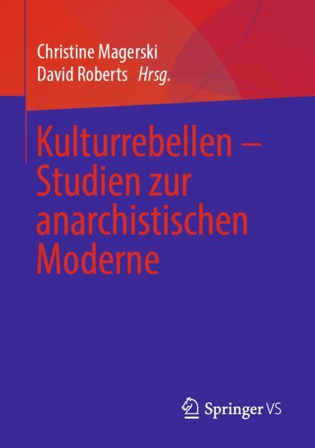 Cover of 'Kulturrebellen – Studien zur anarchistischen Moderne'