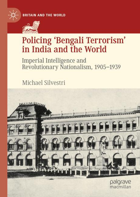 Cover of 'Policing 'Bengali Terrorism' in India and the World'