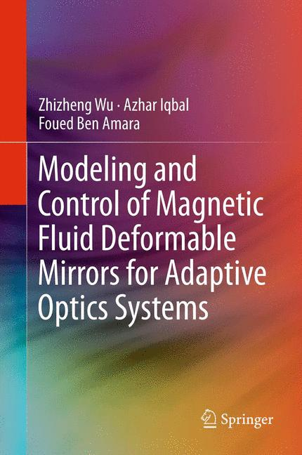 Cover of 'Modeling and Control of Magnetic Fluid Deformable Mirrors for Adaptive Optics Systems'
