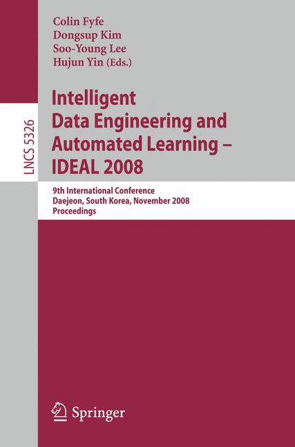 Cover of 'Intelligent Data Engineering and Automated Learning – IDEAL 2008'