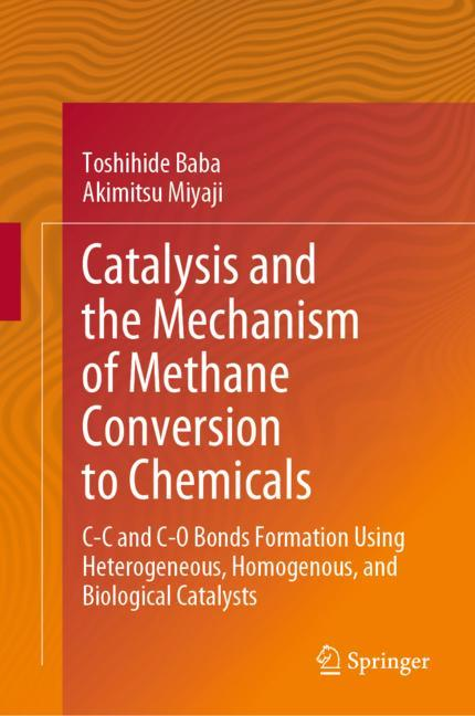 Cover of 'Catalysis and the Mechanism of Methane Conversion to Chemicals'