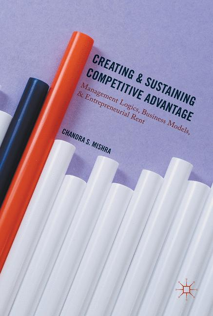 Cover of 'Creating and Sustaining Competitive Advantage'