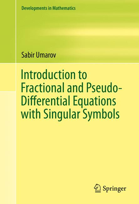 Cover of 'Introduction to Fractional and Pseudo-Differential Equations with Singular Symbols'