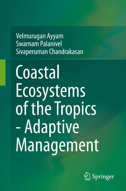 Cover of 'Coastal Ecosystems of the Tropics - Adaptive Management'