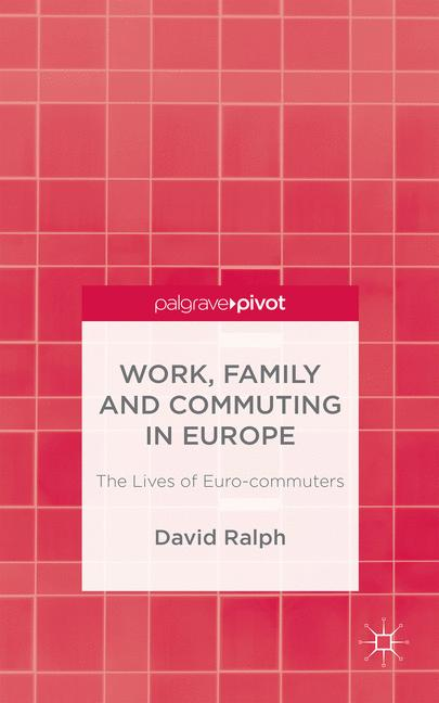 Cover of 'Work, Family and Commuting in Europe: The Lives of Euro-commuters'
