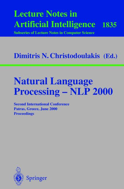 Cover of 'Natural Language Processing — NLP 2000 : Second International Conference Patras, Greece, June 2–4, 2000 Proceedings'