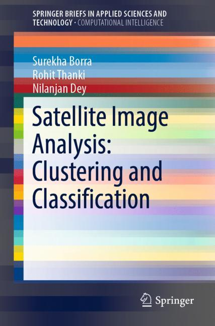 Cover of 'Satellite Image Analysis: Clustering and Classification'