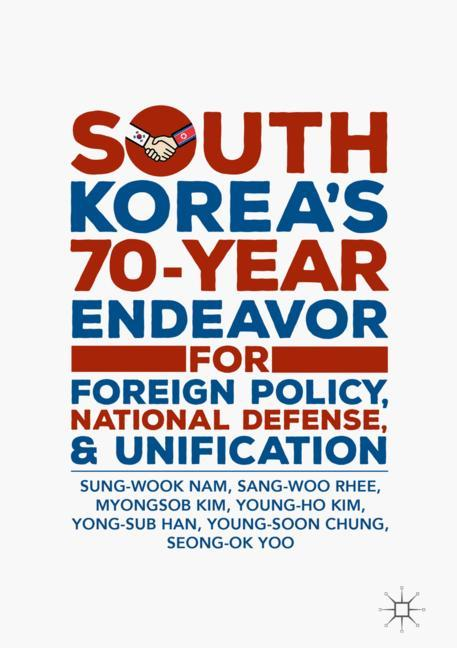Cover of 'South Korea's 70-Year Endeavor for Foreign Policy, National Defense, and Unification'