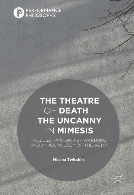 Cover of 'The Theatre of Death – The Uncanny in Mimesis'