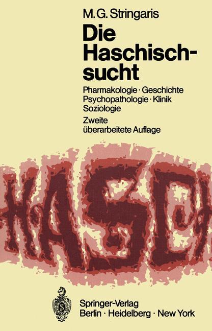 Cover of 'Die Haschischsucht; Pharmakologie, Geschichte, Psychopathologie, Klinik, Soziologie'