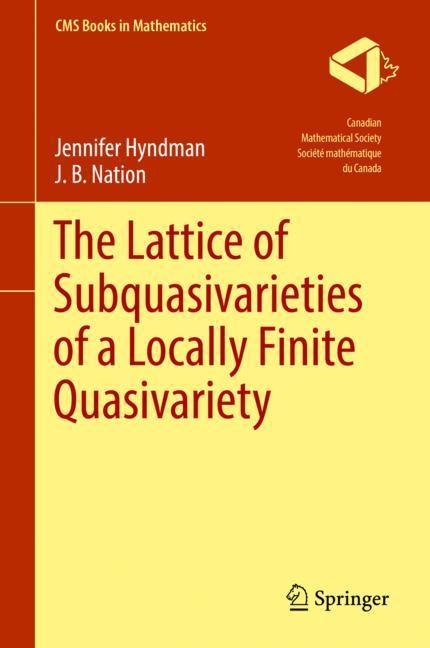 Cover of 'The Lattice of Subquasivarieties of a Locally Finite Quasivariety'