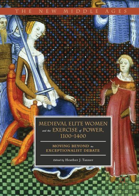 Cover of 'Medieval Elite Women and the Exercise of Power, 1100–1400'