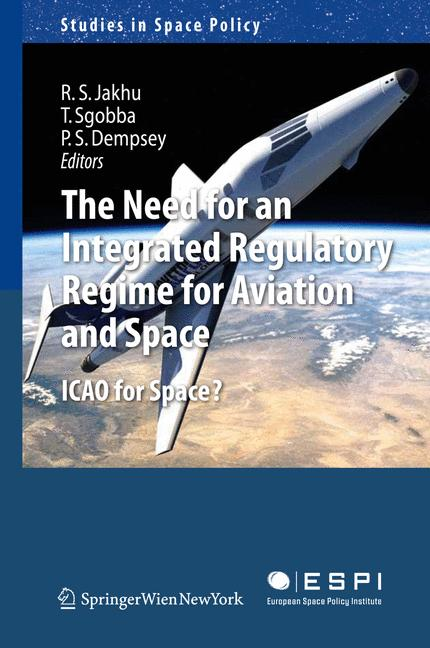 Cover of 'The Need for an Integrated Regulatory Regime for Aviation and Space'