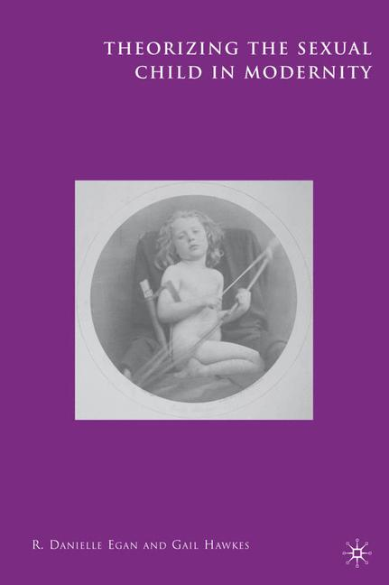 Cover of 'Theorizing the Sexual Child in Modernity'