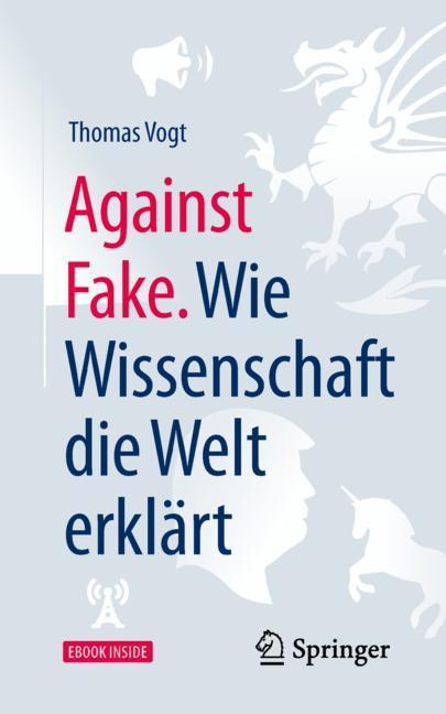 Cover of 'Against Fake. Wie Wissenschaft die Welt erklärt'