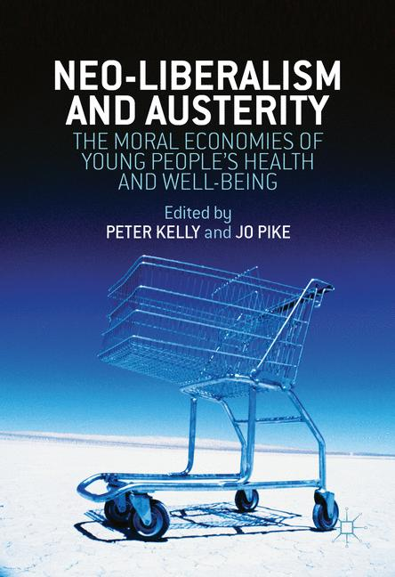 Cover of 'Neoliberalism, Austerity, and the Moral Economies of Young People's Health and Well-being'