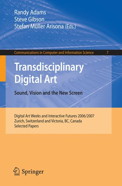 Cover of 'Transdisciplinary Digital Art. Sound, Vision and the New Screen'