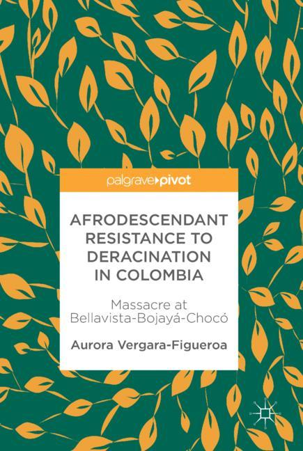 Cover of 'Afrodescendant Resistance to Deracination in Colombia'