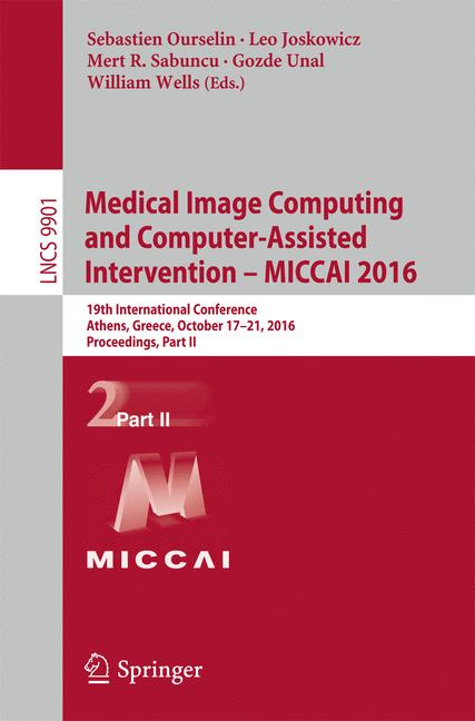 Cover of 'Medical Image Computing and Computer-Assisted Intervention – MICCAI 2016'