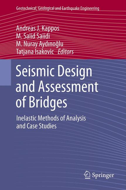 Cover of 'Seismic Design and Assessment of Bridges : Inelastic Methods of Analysis and Case Studies'