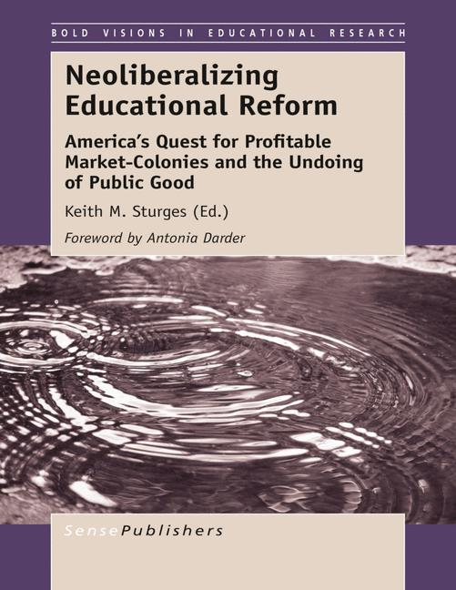 Cover of 'Neoliberalizing Educational Reform'