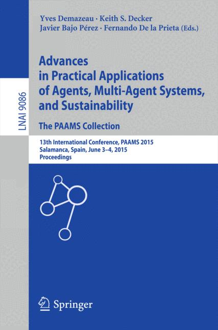 Cover of 'Advances in Practical Applications of Agents, Multi-Agent Systems, and Sustainability: The PAAMS Collection'