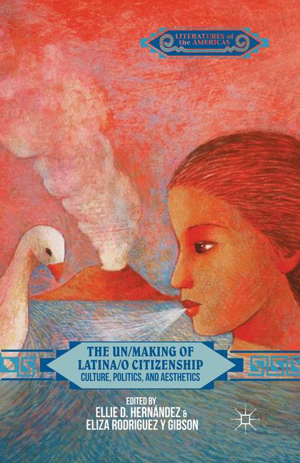 Cover of 'The Un/Making of Latina/o Citizenship'
