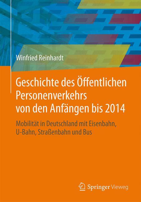 Cover of 'Geschichte des Öffentlichen Personenverkehrs von den Anfängen bis 2014'