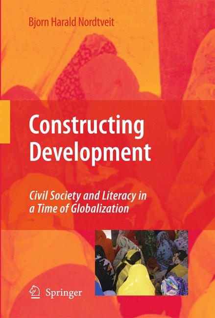 Cover of 'Constructing development : civil society and literacy in a time of globalization'