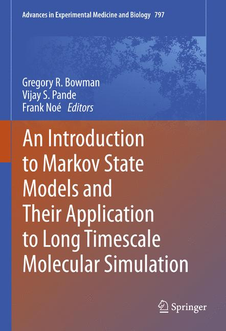 Cover of 'An Introduction to Markov State Models and Their Application to Long Timescale Molecular Simulation'