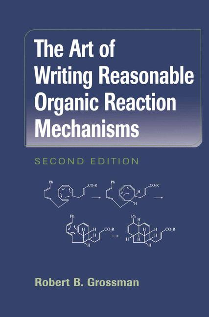 Cover of 'The Art of Writing Reasonable Organic Reaction Mechanisms'