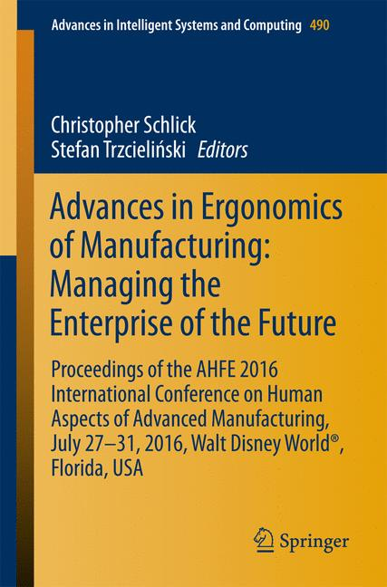 Cover of 'Advances in Ergonomics of Manufacturing: Managing the Enterprise of the Future'