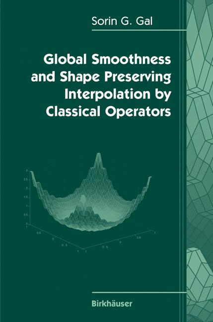 Cover of 'Global Smoothness and Shape Preserving Interpolation by Classical Operators'