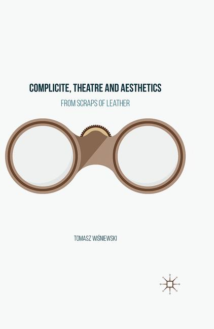 Cover of 'Complicite, Theatre and Aesthetics'