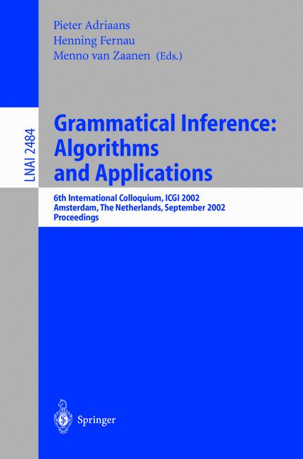 Cover of 'Grammatical Inference: Algorithms and Applications : 6th International Colloquium, ICGI 2002 Amsterdam, The Netherlands, September 23–25, 2002 Proceedings'
