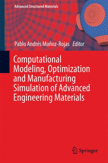 Cover of 'Computational Modeling, Optimization and Manufacturing Simulation of Advanced Engineering Materials'