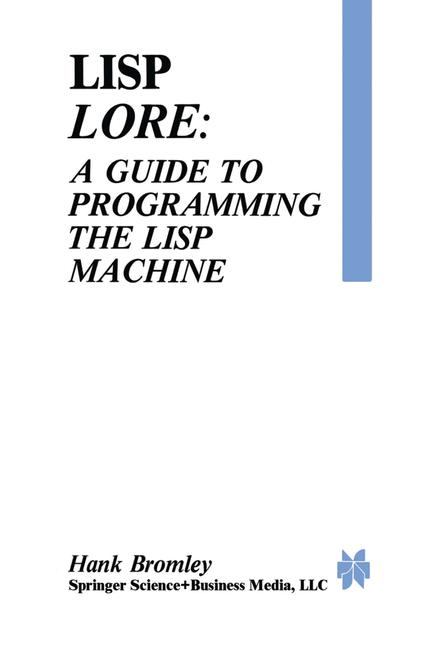 Cover of 'Lisp Lore: A Guide to Programming the Lisp Machine'