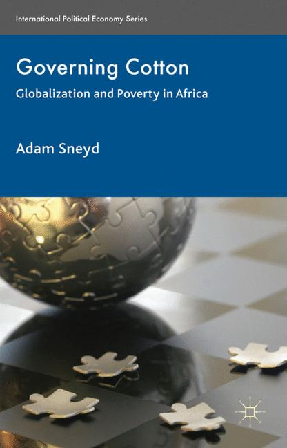 Cover of 'Governing cotton : globalization and poverty in Africa'