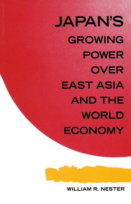 Cover of 'Japan's Growing Power over East Asia and the World Economy: Ends and Means'