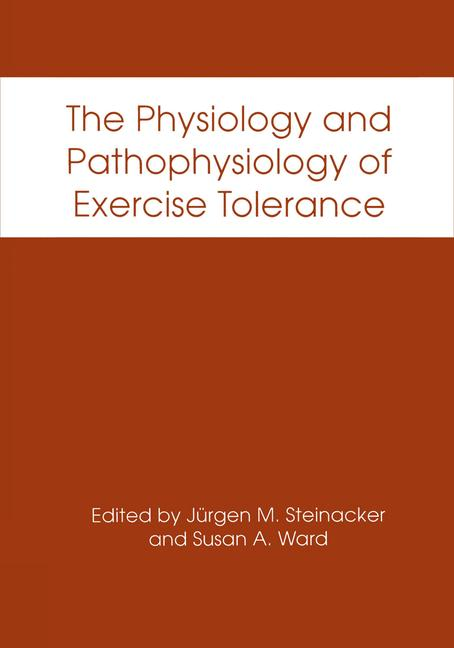 Cover of 'The Physiology and Pathophysiology of Exercise Tolerance'