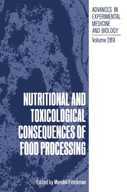 Cover of 'Nutritional and Toxicological Consequences of Food Processing'