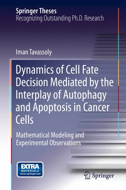 Cover of 'Dynamics of Cell Fate Decision Mediated by the Interplay of Autophagy and Apoptosis in Cancer Cells'
