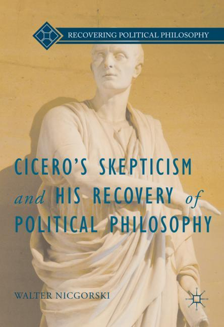 Cover of 'Cicero's Skepticism and His Recovery of Political Philosophy'