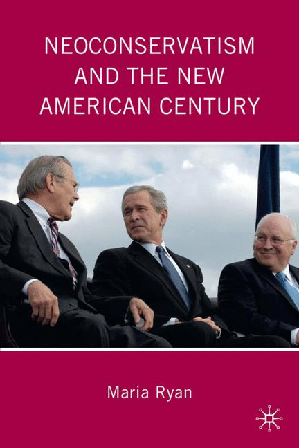 Cover of 'Neoconservatism and the New American Century'