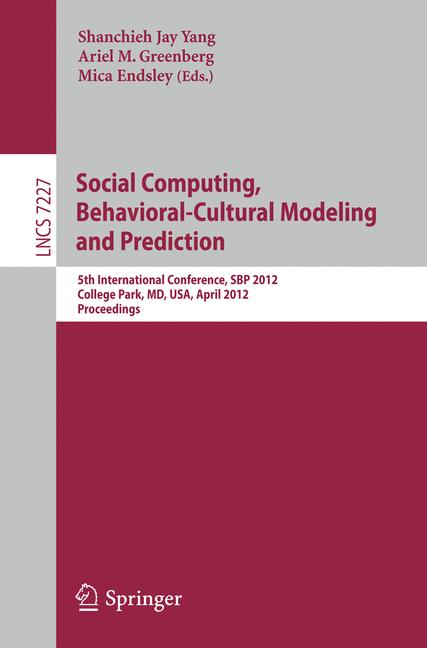 Cover of 'Social Computing, Behavioral - Cultural Modeling and Prediction'