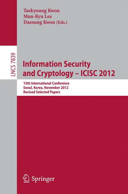 Cover of 'Information Security and Cryptology -- ICISC 2012'