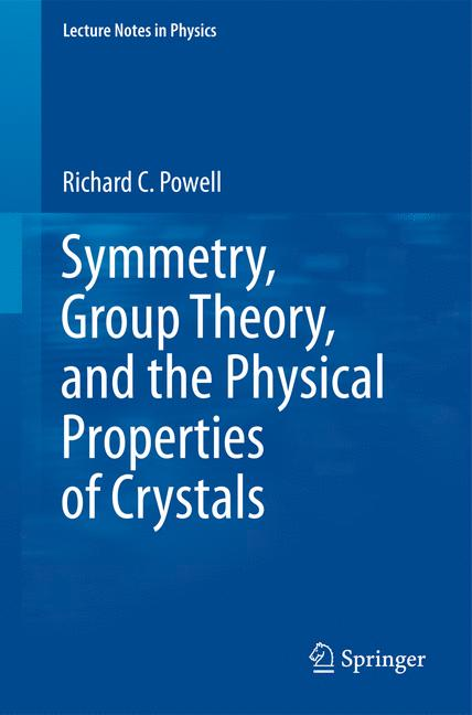 Cover of 'Symmetry, Group Theory, and the Physical Properties of Crystals'