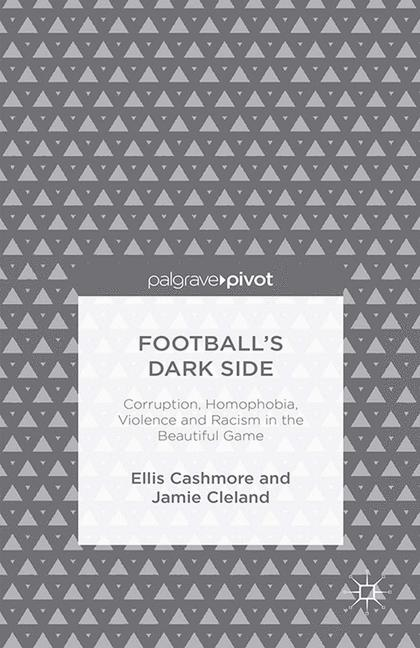 Cover of 'Football's Dark Side: Corruption, Homophobia, Violence and Racism in the Beautiful Game'